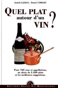 Quel plat autour d'un vin ? : qui n'a pas son vin préféré ?