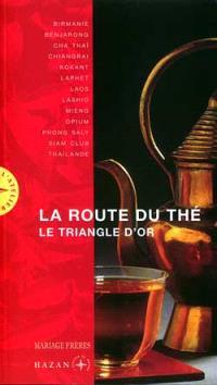 Route du thé : le Triangle d'or
