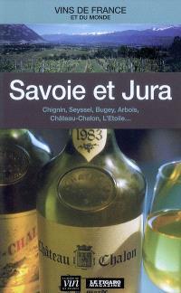 Savoie et Jura : Chignin, Seyssel, Bugey, Arbois, Château-Chalon, L'Étoile...