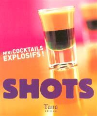 Shots : minicocktails explosifs