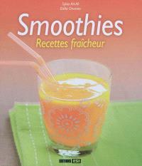Smoothies : recettes fraîcheur