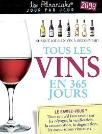 Tous les vins en 365 jours 2009 : chaque jour un vin à découvir
