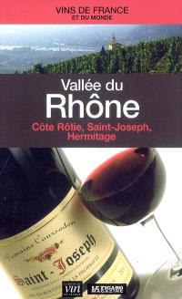 Vallée du Rhône : Côte-Rôtie, Saint-Joseph, Hermitage