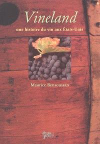 Vineland : une histoire du vin aux Etats-Unis
