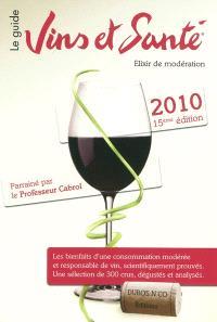 Vins et santé 2010 : pour la promotion d'une consommation modérée mais régulière de vin