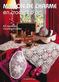Maison de charme en crochet d'art : 63 modèles incontournables