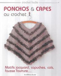 Ponchos & capes au crochet : motifs jacquard, capuches, cols, fausse fourrure...