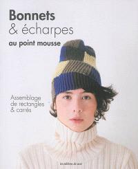 Bonnets & écharpes au point mousse : assemblage de rectangles & carrés