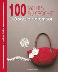 100 motifs au crochet & 6 sacs à customiser