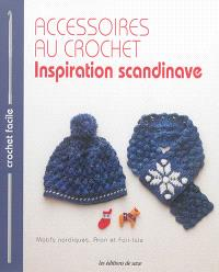Accessoires au crochet : inspiration scandinave : motifs nordiques, Aran et Fair-Isle