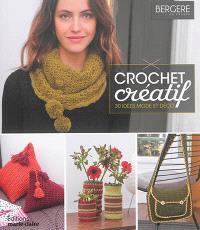 Crochet créatif : 30 idées mode et déco