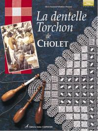 La dentelle torchon de Cholet. Volume 1