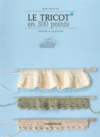 Le tricot en 300 points : méthode et application