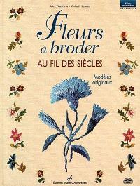 Fleurs à broder : au fil des siècles