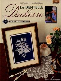 La dentelle Duchesse. Volume 2, Perfectionnement