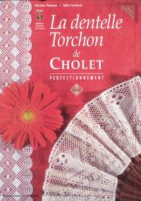 La dentelle torchon de Cholet. Volume 2, Perfectionnement