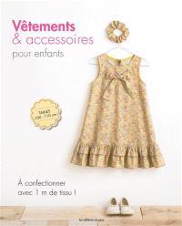 Vêtements & accessoires pour enfants : à confectionner avec 1 mètre de tissu !