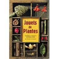 Jouets de plantes : histoire et secrets de fabrication