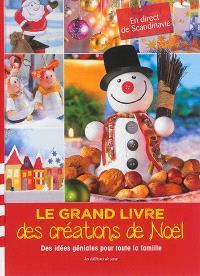 Le grand livre des créations de Noël : des idées géniales pour toute la famille