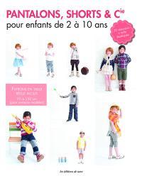 Pantalons, shorts & Cie : pour enfants de 2 à 10 ans