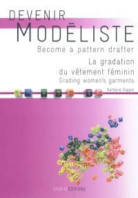 Devenir modéliste = Become a pattern drafter, La gradation du vêtement féminin = Grading women's garments