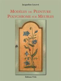 Modèles de peinture polychrome sur meubles = Polychromatic furniture painting templates