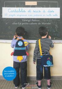 Cartables et sacs à dos : créations à coudre pour filles et garçons de 2 à 10 ans : 20 créations avec patrons en taille réelle