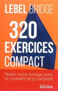 Bridge : 320 exercices : compact