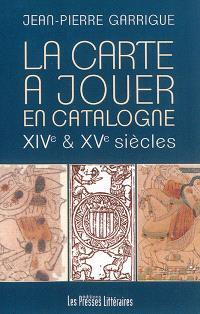 La carte à jouer en Catalogne : XIVe & XVe siècles