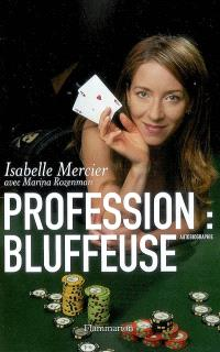 Profession bluffeuse : autobiographie