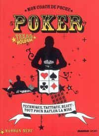 Poker Texas Hold'em : technique, tactique, bluff : tout pour rafler la mise