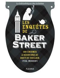 Les enquêtes de Baker Street : 100 énigmes à résoudre au bout du couloir (yes, indeed !)
