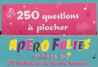 Apéro folies : quiz à piocher, Années 80 : distributeur de bonne humeur : 250 questions à piocher