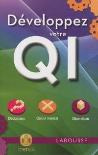 Développez votre QI : déduction, calcul mental, géométrie
