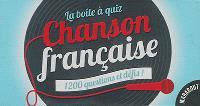 La boîte à quiz chanson française : 1.200 questions et défis !