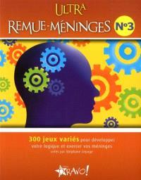 Ultra remue-méninges. Volume 3