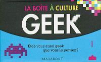 La boîte à culture geek : êtes-vous aussi geek que vous le pensez ?