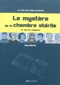 Le club des sept présente Le mystère de la chambre stérile : et autres énigmes