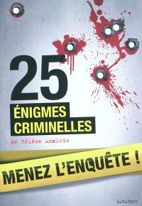 Menez l'enquête ! : 25 énigmes criminelles