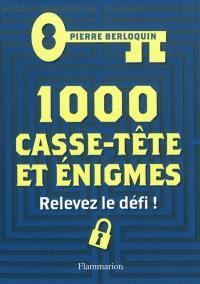 1.000 casse-tête et énigmes : relevez le défi !