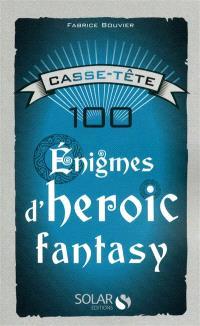 100 énigmes d'heroic fantasy