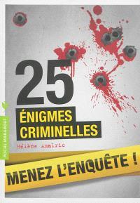 25 énigmes criminelles : menez l'enquête !