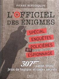 L'officiel des énigmes : spécial enquêtes policières et espionnage