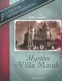 Le mystère de la villa Maud : à vous de mener l'enquête !