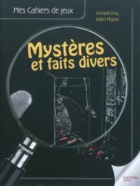 Mystères et faits divers : le cahier de jeux des enquêtes policières à résoudre