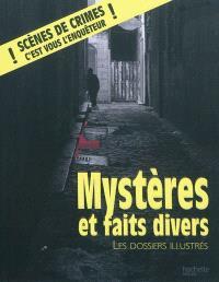 Mystères et faits divers : les dossiers illustrés