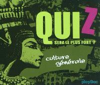 QuiZ sera le plus fort ? : culture générale