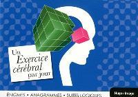 Un exercice cérébral par jour : énigmes, anagrammes, suites logiques