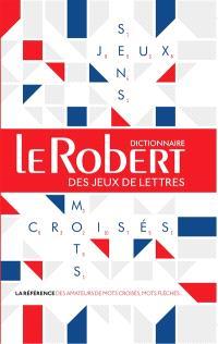 Dictionnaire Le Robert des jeux de lettres : dictionnaire des mots croisés, mot fléchés & jeux de lettres