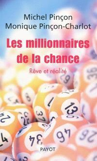 Les millionnaires de la chance : rêve et réalité